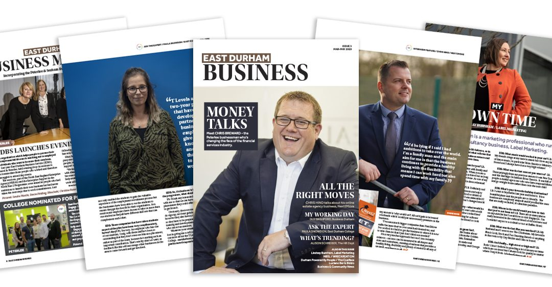 ISSUE THREE OF EAST DURHAM BUSINESS MAGAZINE OUT NOW